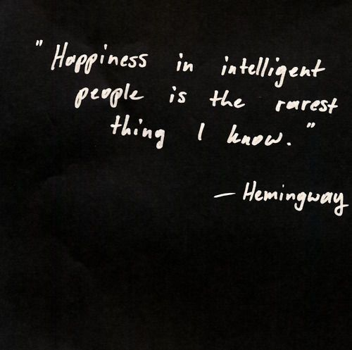 =/: Words Of Wisdom, Intelligence People, Food For Thoughts, Ernest Hemingway, Quotes Inspiration, Happy People, Science Quotes, Wisdom Quotes, Rarest Things