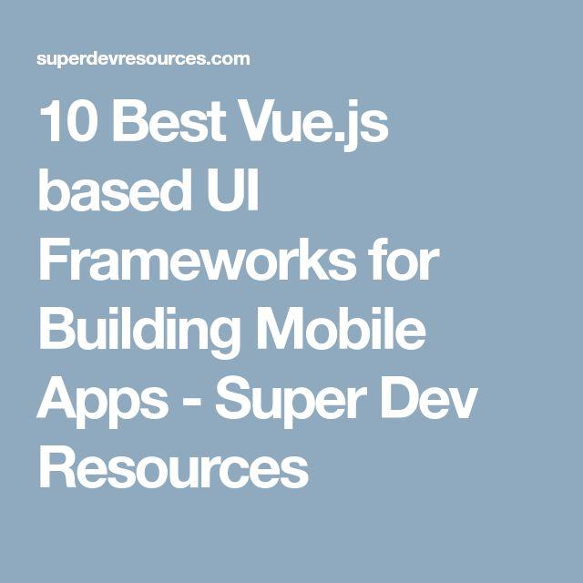 10 Best Vue.js based UI Frameworks for Building Mobile Apps - Super Dev Resources