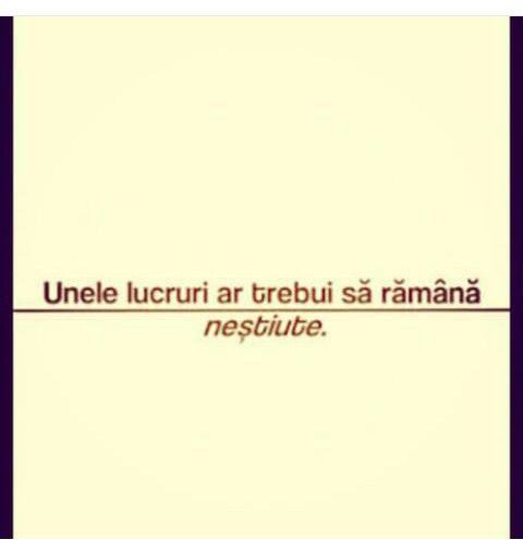 Unele lucruri ar trebui sa raman...NESTIUTE. #romanian #quotes #love