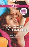 Too Close For Comfort - Heidi Rice (HK #18 - June 2013)