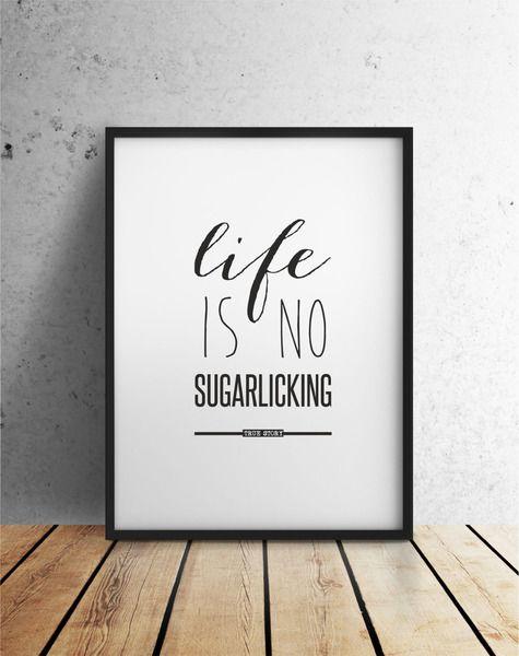 *Life is no Sugarlicking*   - Dieses Angebot gilt für Artprints im Format A4 (29,7 x 21,0 cm). Du möchtest dieses Motiv im Format A3, A2, A1 oder sogar A0? Dann lege dir einfach eines der...