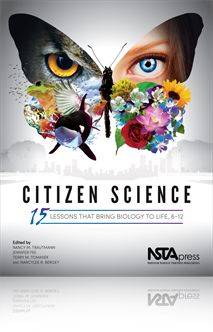 Citizen Science: 15 Lessons That Bring Biology to Life, 6-12.  This is sweet and there is a link there for a sample lesson download.
