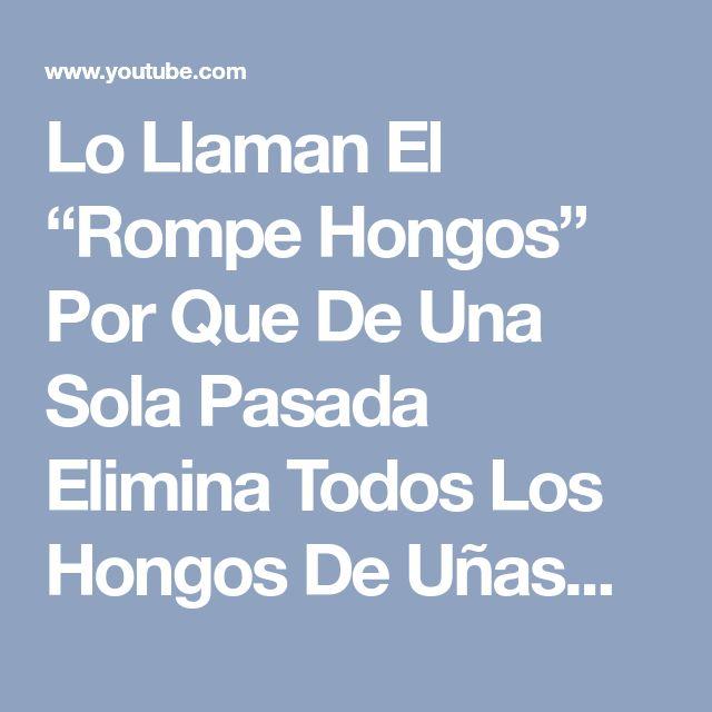 """Lo Llaman El """"Rompe Hongos"""" Por Que De Una Sola Pasada Elimina Todos Los Hongos De Uñas… - YouTube"""