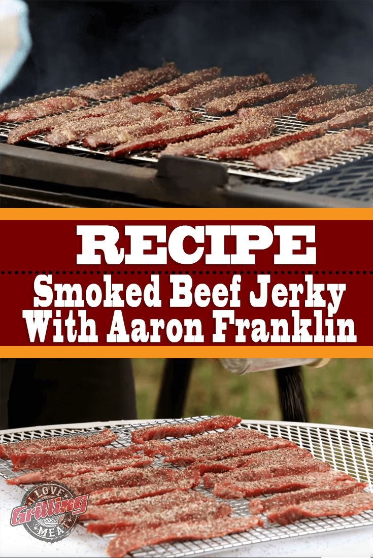 Smoked Beef Jerky Recipe With Aaron Franklin