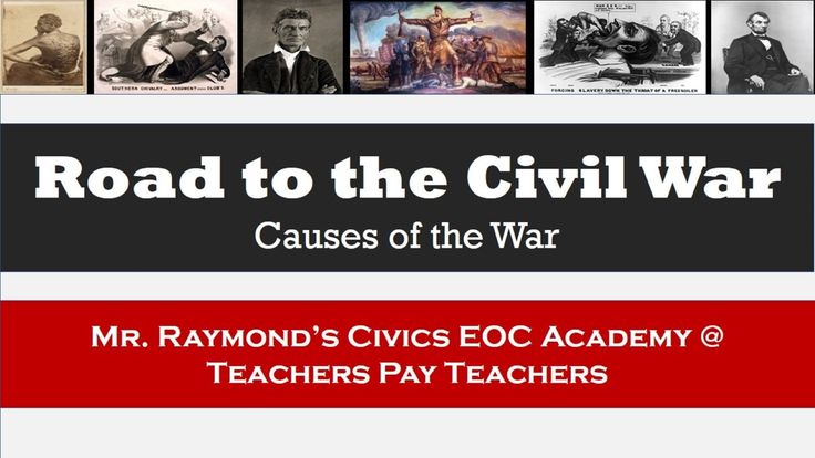 Causes Of The Civil War  The Road To Disunion