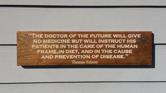 The Doctor Of The Future Quote Healthy Living Quote In 2018
