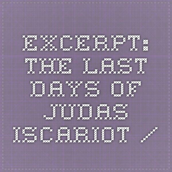 Excerpt: The last days of Judas Iscariot /