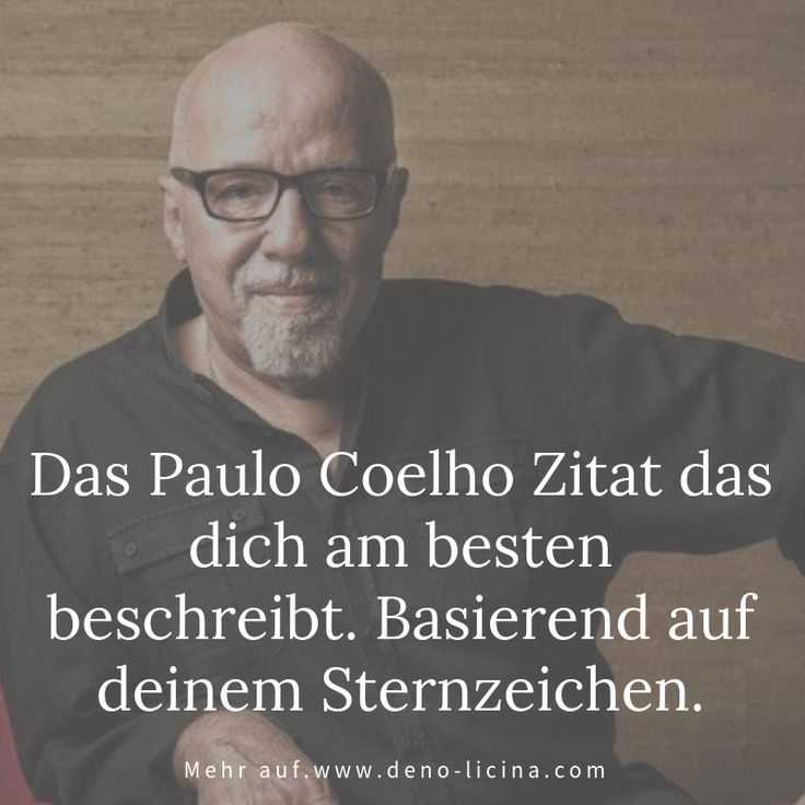Das Paulo Coelho Zitat das dich am besten beschreibt