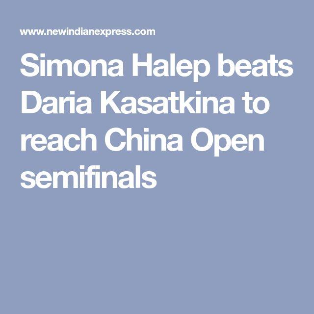 Simona Halep beats Daria Kasatkina to reach China Open semifinals