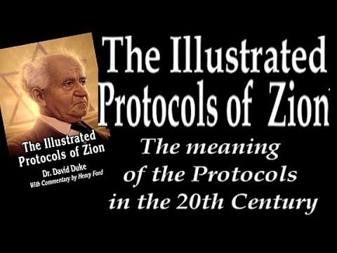 """▶ Zionism: """"The Illustrated Protocols of Zion"""" by PhD, Dr. + House of Representatives-LA (1989-1993) David Duke 2014-05: book + video: historical and literary valuation of the original Protocols of the Learned Elders of Zion which cunningly planned all the evils since incl. total control of: media + banking etc."""