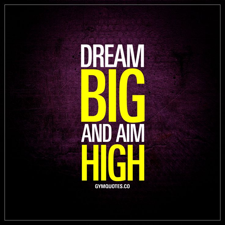 """""""Dream big and aim high."""" Every day. 