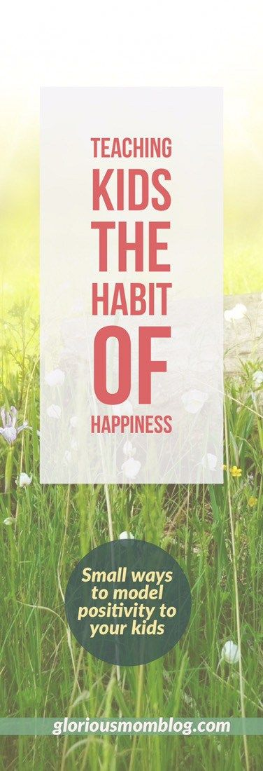 Teaching kids the habit of happiness: parenting tips to stop whining and raise grateful kids! Read about it at gloriousmomblog.com.