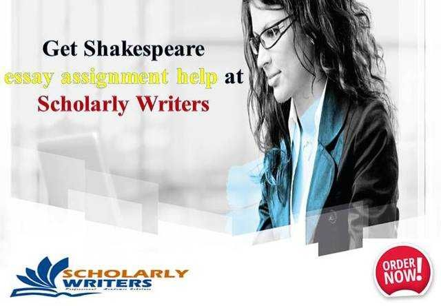Get Shakespeare essay #assignmenthelp at Scholarly Writers