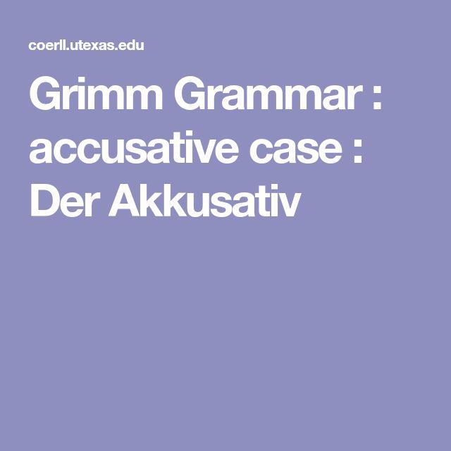 Grimm Grammar : accusative case : Der Akkusativ
