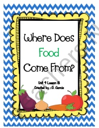 Journeys First Grade Where Does Food Come From? product from TwirlyBirdTeaching on TeachersNotebook.com
