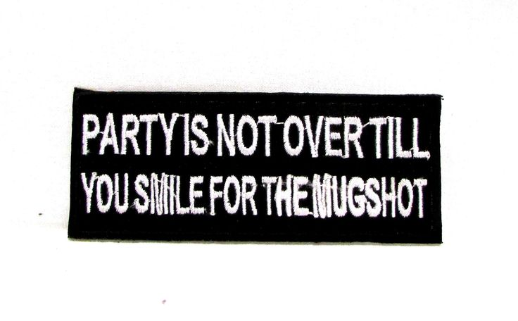 "Party is not over till you smile Iron on Small Badge Patch for Motorcycle Biker Vest SB1032. Size 4"" x 1-1/2"" Embroidered patches for jacket vest or shirt. High quality stitching. Sealed back to easil"
