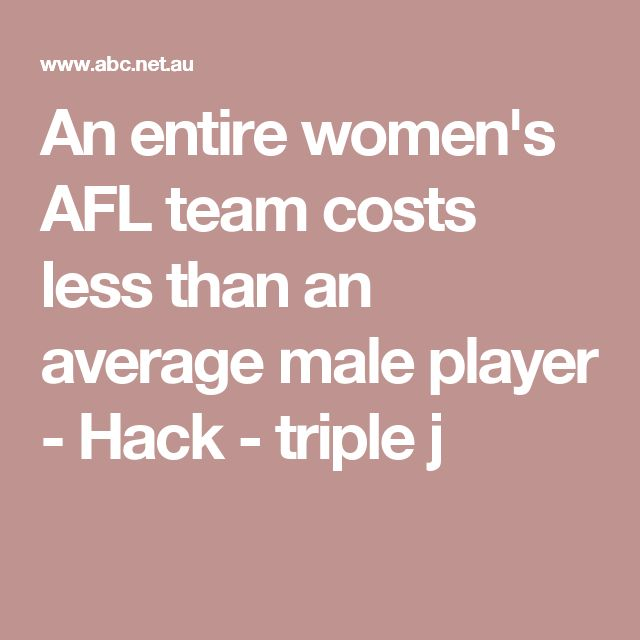 An entire women's AFL team costs less than an average male player - Hack - triple j
