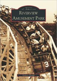 Riverview Amusement Park, Illinois (Images of America Series)
