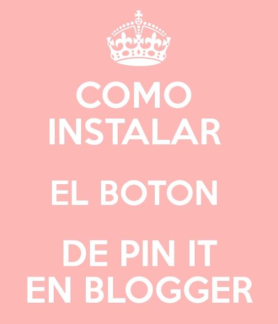 Personalización de Blogs, blog sobre blogs: como crear un blog y trucos blogger: Tutoriales personalizados gratis + Cómo instalar el botón Pin it