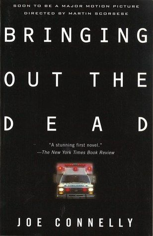 Bringing Out the Dead novel | Bringing Out the Dead by Joe Connelly — Reviews, Discussion ...