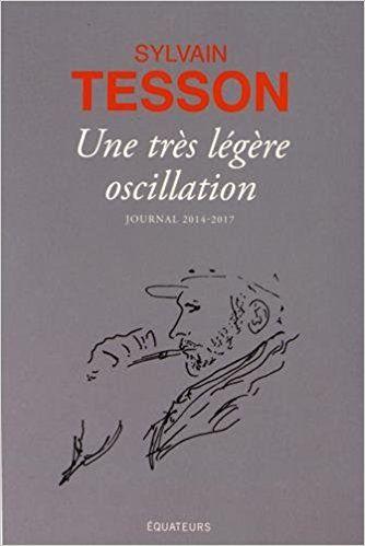 Amazon.fr - Une très légère oscillation - Sylvain Tesson - Livres