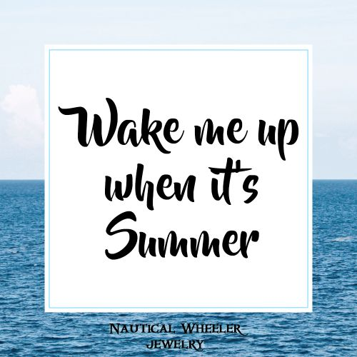 wake me up when it's Summer quote