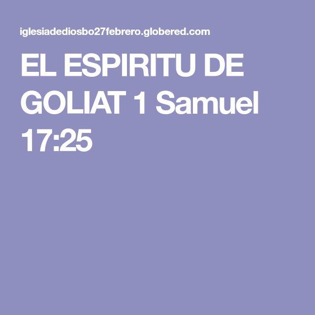 EL ESPIRITU DE GOLIAT        1 Samuel 17:25
