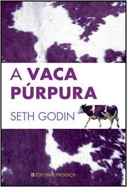 'A Vaca Púrpura' de Seth Godin