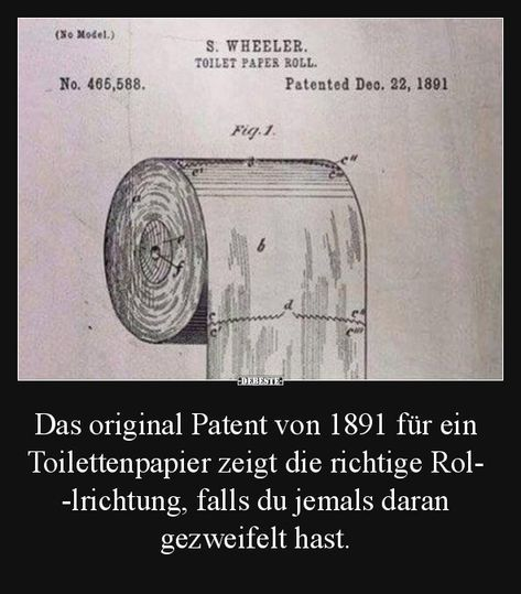 The original patent of 1891 for a toilet paper shows .. | Funny pictures, sayings, jokes, really funny