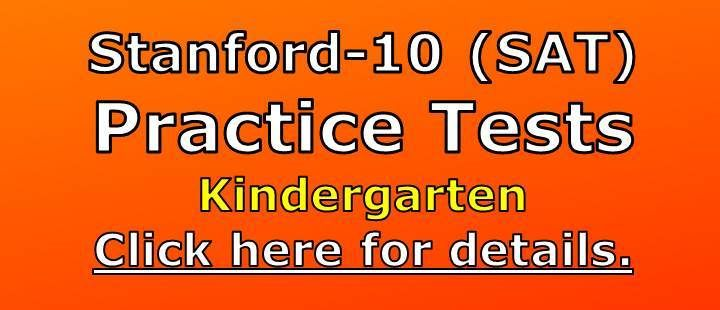 http://misterdeeonline.blogspot.com/p/sat-10-practice-tests-for-kindergarten.html There are practice test booklets in mathematics, reading, language, and environment for kindergarten with complete teacher script and answer key.