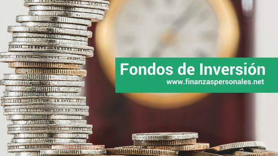 Fondos de Inversión: Que son y por qué utilizarlos