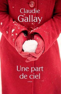 UNE PART DU CIEL de Claudie GALLAY, .
