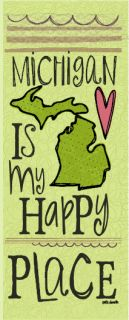 Michigan Is My Happy Place: customize this 4x10 art print on wood by Polka Dot Mitten to ANY state!  from shopwhatitis.com