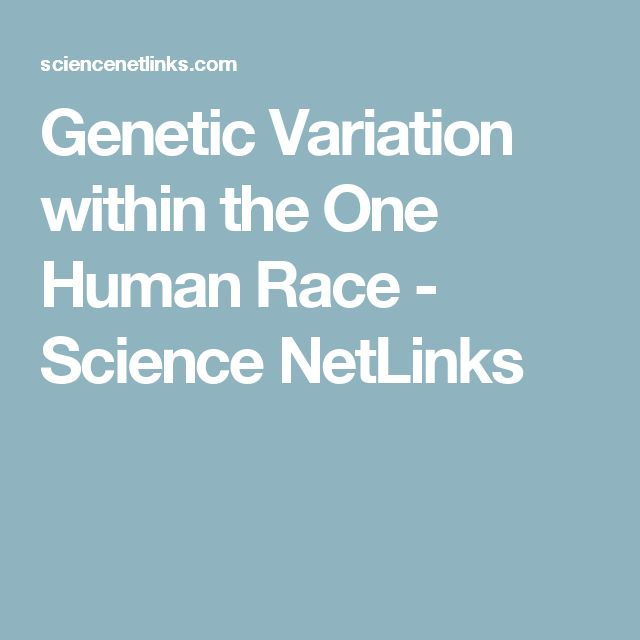 Genetic Variation within the One Human Race - Science NetLinks