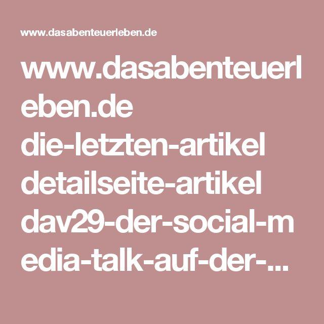 www.dasabenteuerleben.de die-letzten-artikel detailseite-artikel dav29-der-social-media-talk-auf-der-ccw-2017-1101.html