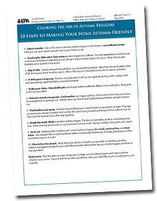 Here's a great resource with advice on how to knock out common asthma triggers in the home.