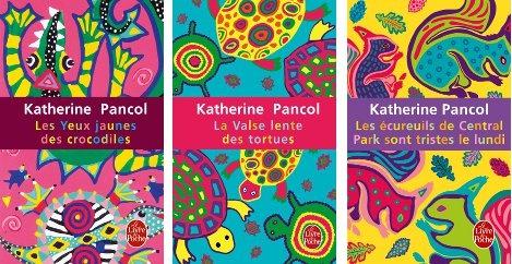 La trilogie de Katherine Pancol : Les yeux jaunes des crocodiles, La valse lente des tortues, Les écureuils de Central Park sont tristes le lundi