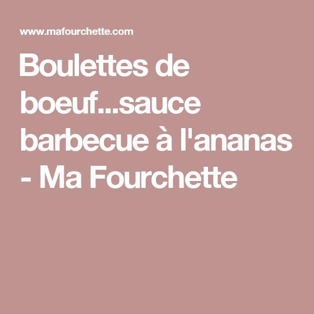 Boulettes de boeuf...sauce barbecue à l'ananas - Ma Fourchette