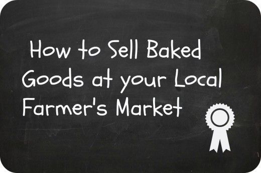 How to sell baked goods at your local farmer's market