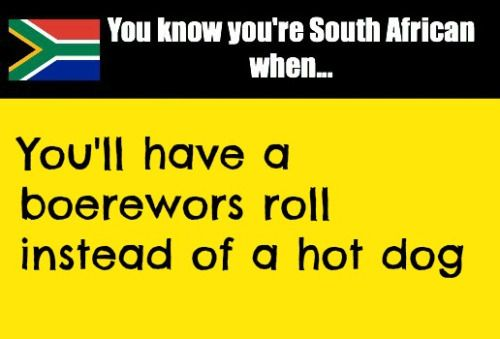 You know you're South African when...
