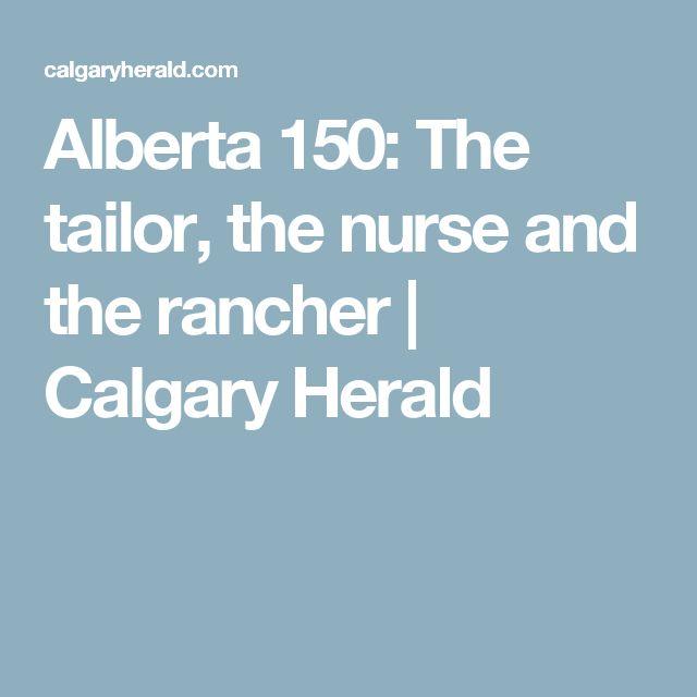 Alberta 150: The tailor, the nurse and the rancher | Calgary Herald
