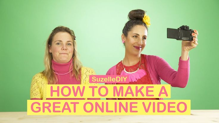 Suzelle DIY. How to make a great online video