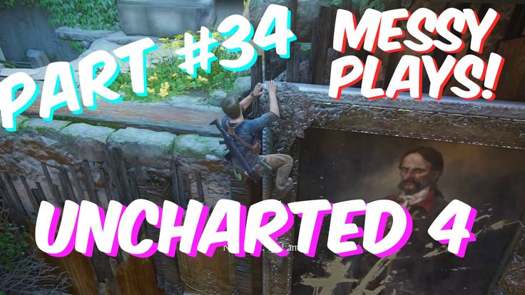 Lets Play - UNCHARTED 4 - Part #34 with Commentary - Messyplays