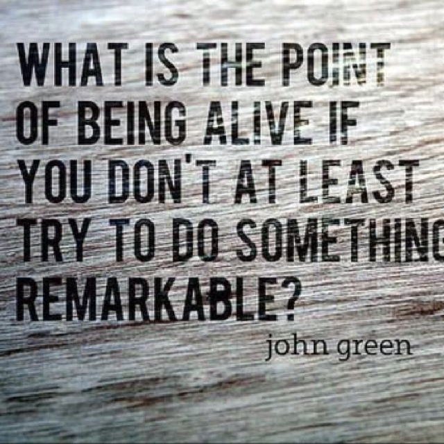 Don't sleep without doing something remarkable to you.