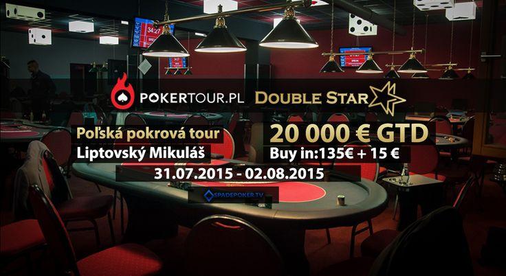 Poľská Poker Tour s garanciou až 20 000€ sa uskutoční od 31.7. do 2.8.2015 v Liptovskom Mikuláši, pričom  buy-in by mal byť zachovaný na 135€+15€.