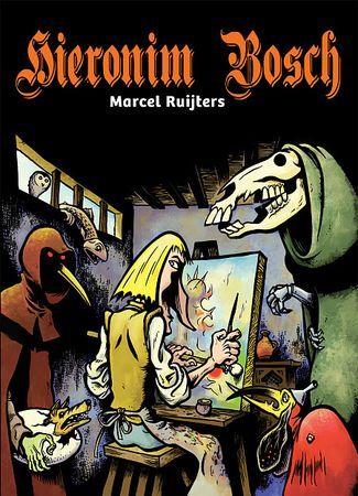 """Marcel Ruijters, """"Hieronim Bosch"""", przeł. Alicja Oczko, Timof Comics, Warszawa 2016. 160 stron"""