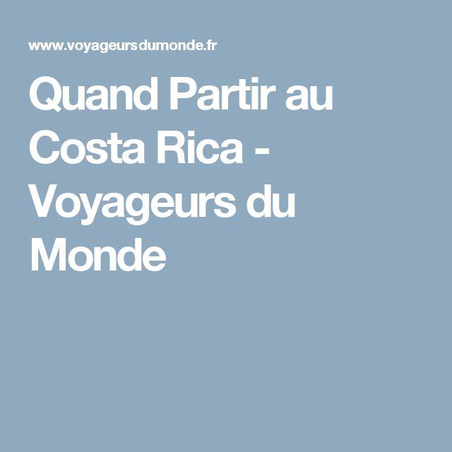 Quand Partir au Costa Rica - Voyageurs du Monde