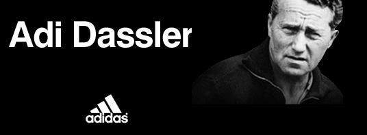Adolf Dassler -the founder of Adidas, Adolf Dassler (whose nickname was Adi), was a Nazi. He produced shoes for the Wehrmacht during the war, as well was providing American and Nazi athletes with his footwear during the Berlin Olympics. This created national acclaim when Jesse Owens won the sprinting event at the Berlin Olympics wearing Adolf Dassler's shoes