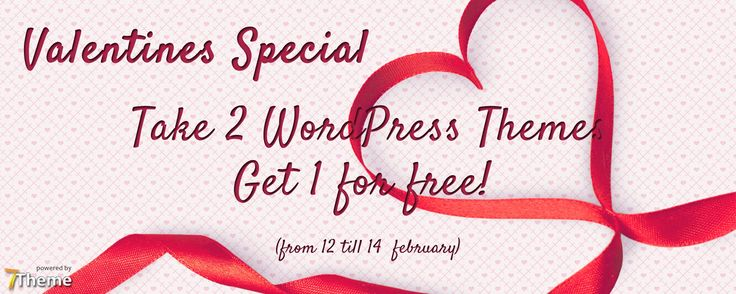 Happy #ValentinesDay from 7Theme ! Buy 2 #WordPress #Themes & get one for #free!