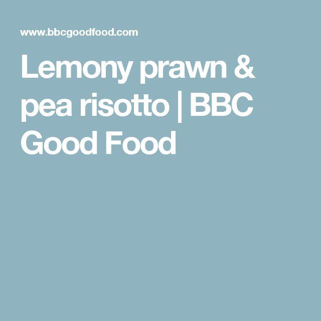 Lemony prawn & pea risotto | BBC Good Food